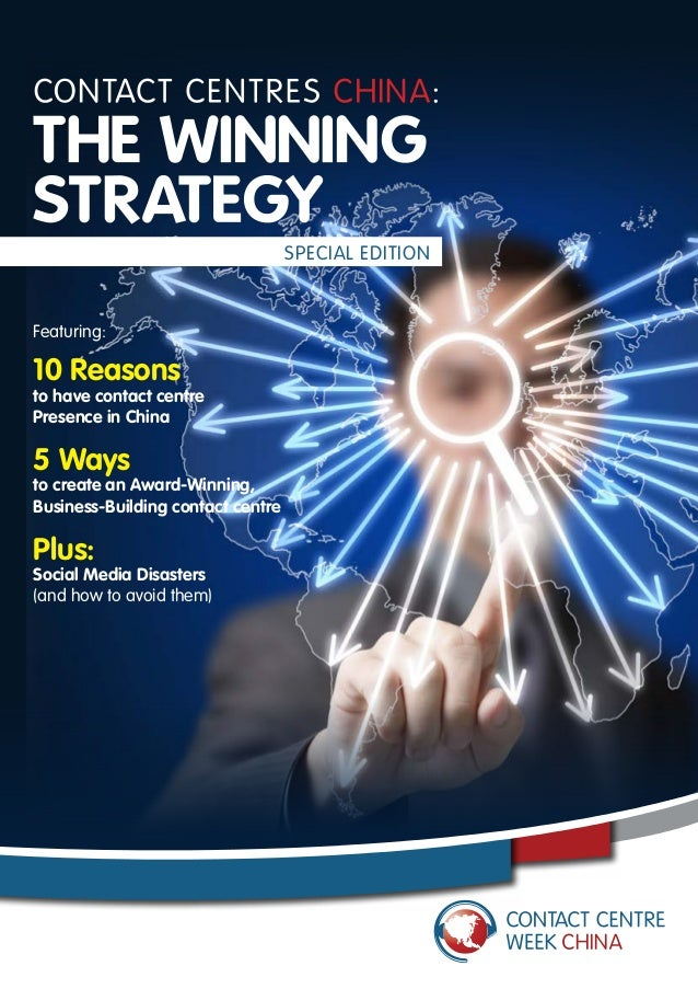 SPECIAL EDITION  Featuring:  10 Reasons  to have contact centre Presence in China  5 Ways  to create an Award-Winning, Bus...