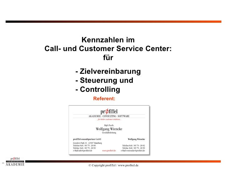 Kennzahlen im    Call- und Customer Service Center:                   für            - Zielvereinbarung            - Steue...