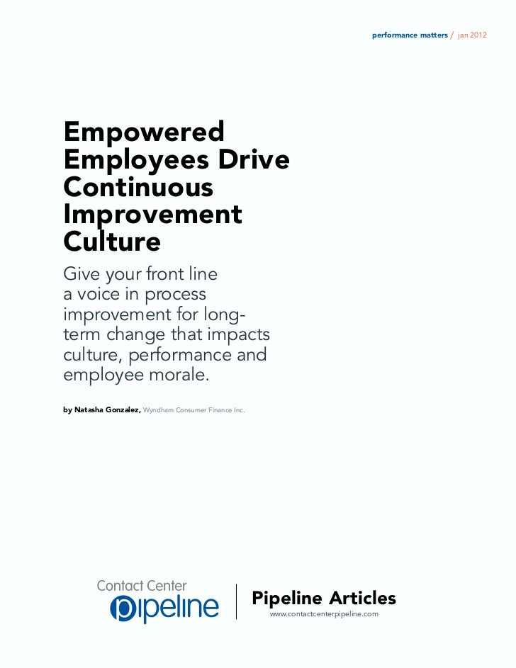 performance matters / jan 2012EmpoweredEmployees DriveContinuousImprovementCultureGive your front linea voice in processim...