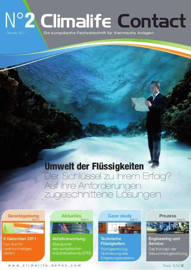 Umwelt der Flüssigkeiten Der Schlüssel zu Ihrem Erfolg? Auf Ihre Anforderungen zugeschnittene Lösungen N°2Oktober 2011 Cli...