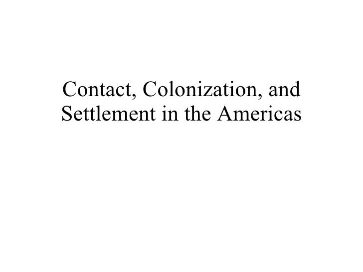 Contact, Colonization, And Settlement In The