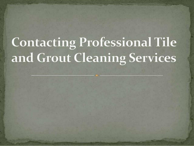 Contacting professional tile and grout cleaning services