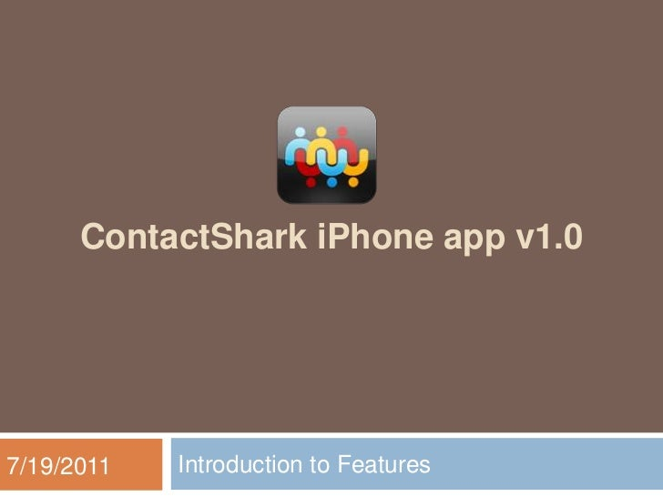 ContactShark iPhone app v1.07/19/2011   Introduction to Features