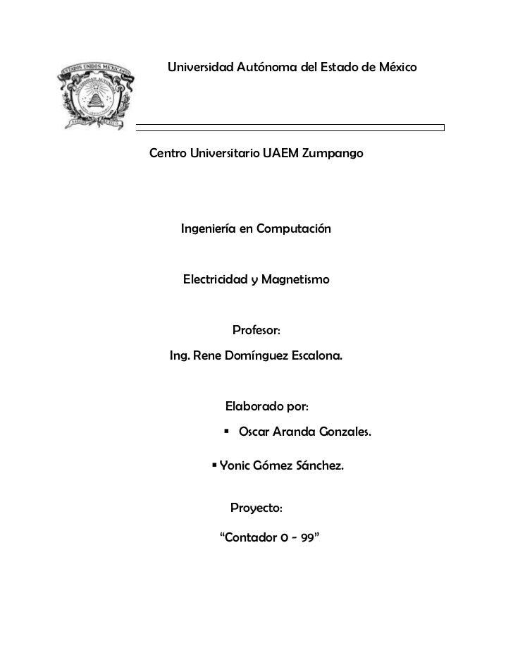 Universidad Autónoma del Estado de MéxicoCentro Universitario UAEM Zumpango     Ingeniería en Computación     Electricidad...