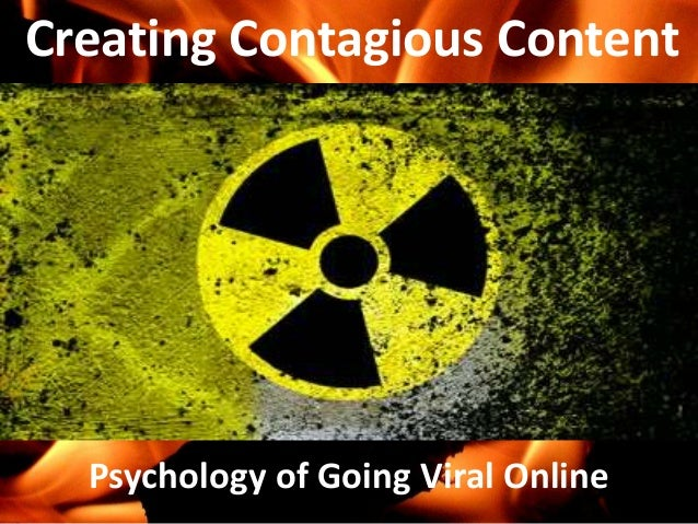 Creating Contagious Content Psychology of Going Viral Online