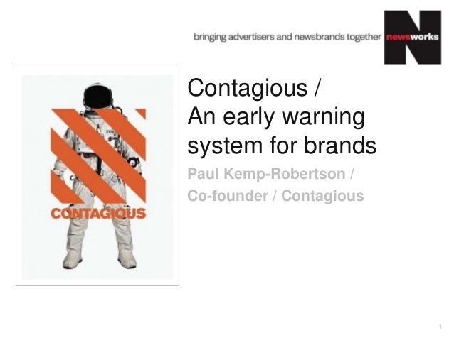 Contagious /An early warningsystem for brandsPaul Kemp-Robertson /Co-founder / Contagious                          1