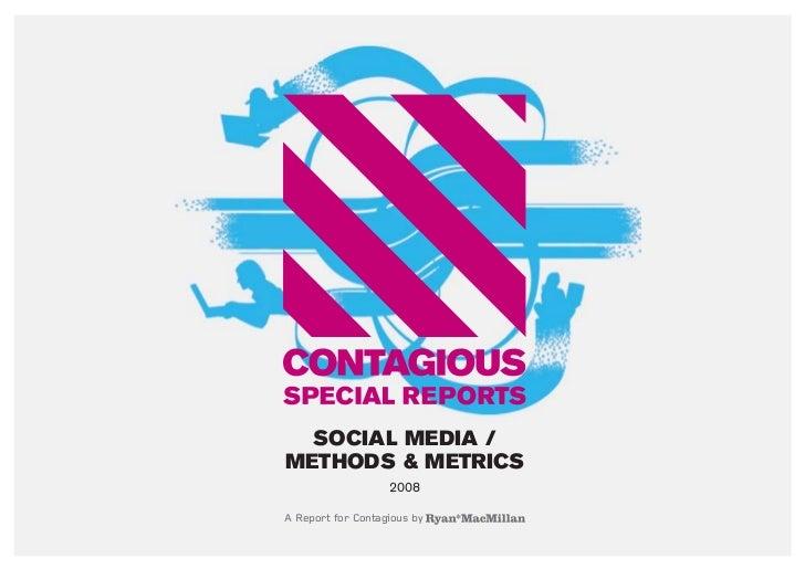 Contagious social media methods & metrics   2008