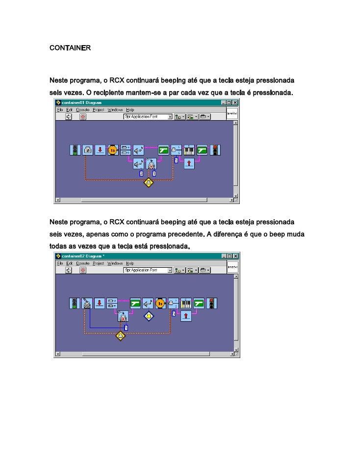 CONTAINERNeste programa, o RCX continuará beeping até que a tecla esteja pressionadaseis vezes. O recipiente mantem-se a p...