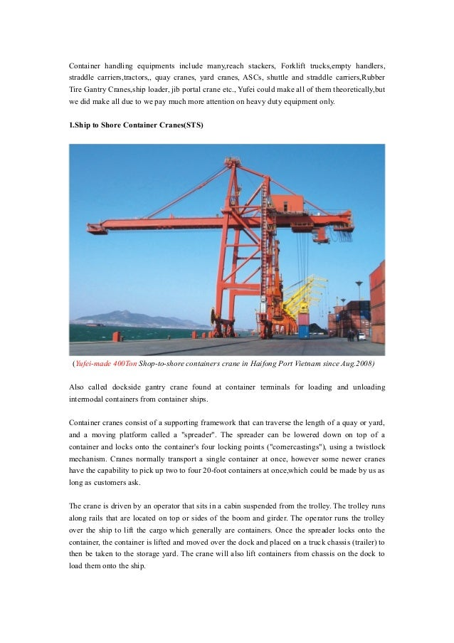 Container handling equipments include many,reach stackers, Forklift trucks,empty handlers, straddle carriers,tractors,, qu...