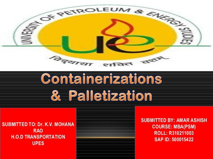 Containerization and palletization