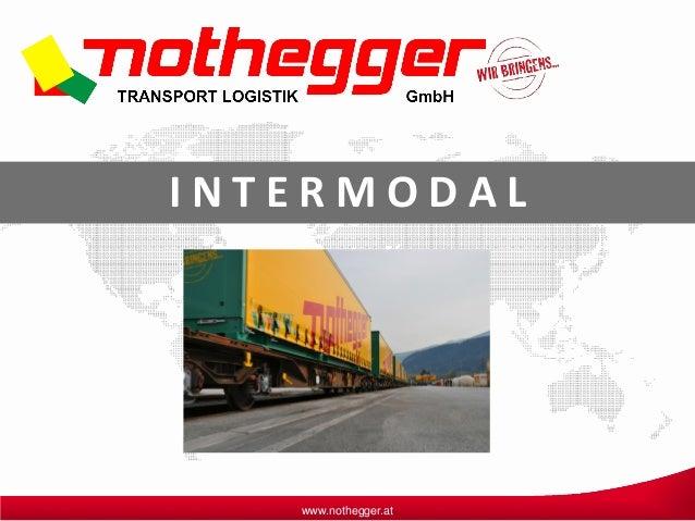 www.nothegger.at I N T E R M O D A L