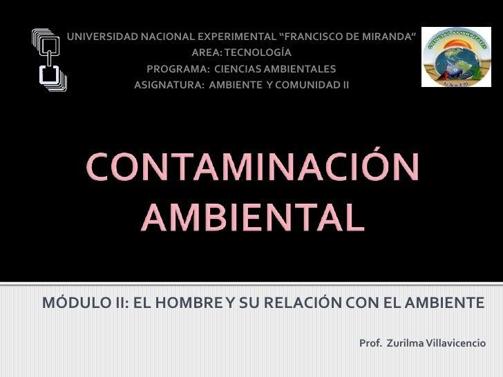 """UNIVERSIDAD NACIONAL EXPERIMENTAL """"FRANCISCO DE MIRANDA""""<br />AREA: TECNOLOGÍA<br />PROGRAMA:  CIENCIAS AMBIENTALES<br />A..."""