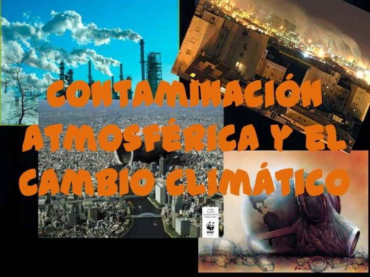 Contaminación Atmosférica y el Cambio Climático<br />