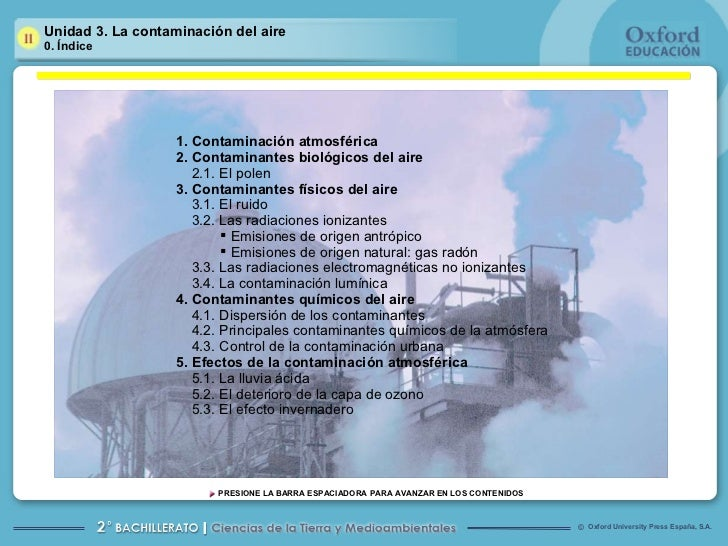 Unidad 3. La contaminación del aire 0. Índice <ul><li>1. Contaminación atmosférica </li></ul><ul><li>2. Contaminantes biol...