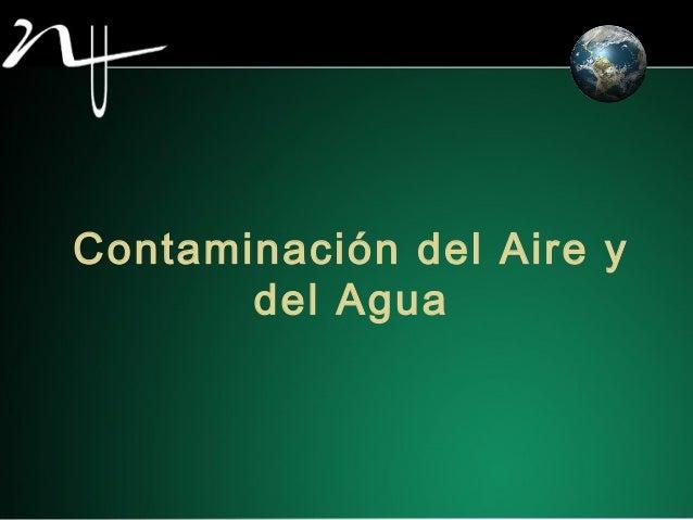 Contaminación del Aire y del Agua