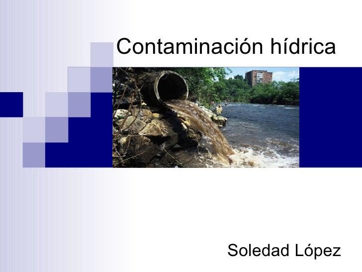 Contaminación hídrica          Soledad López