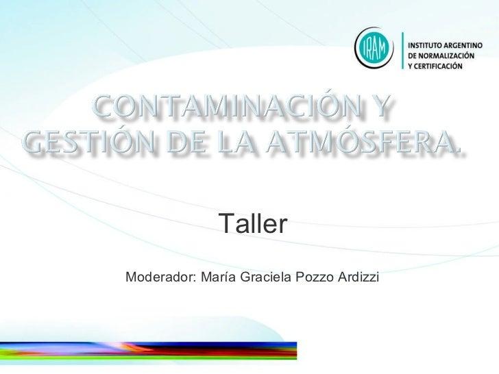 Taller Moderador: María Graciela Pozzo Ardizzi