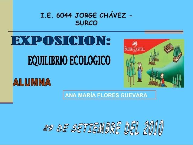 I.E. 6044 JORGE CHÁVEZ - SURCO ANA MARÍA FLORES GUEVARA