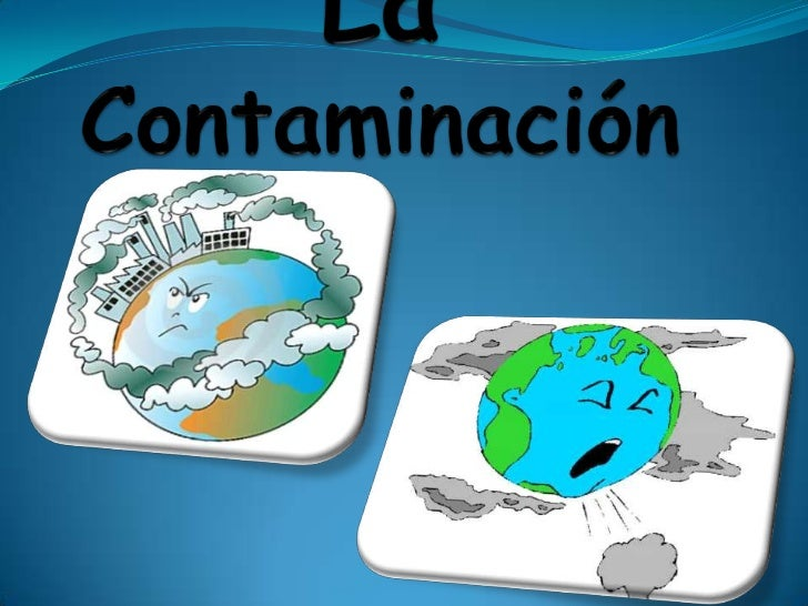 La Contaminación <br />