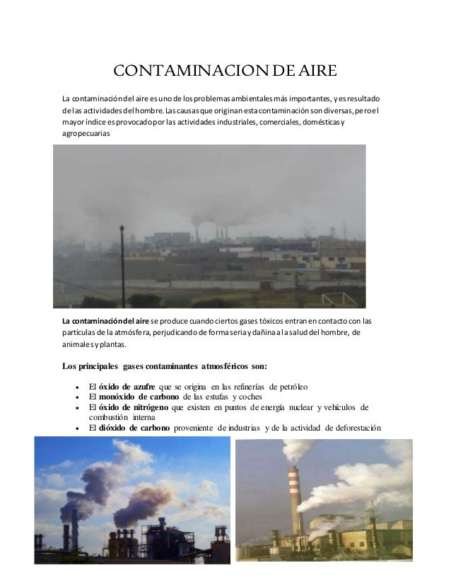 CONTAMINACION DEAIRE La contaminacióndel aire esunode losproblemasambientalesmásimportantes,yesresultado de las actividade...