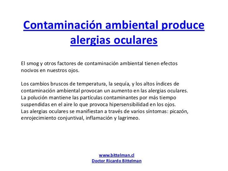 Contaminación ambiental produce alergias oculares<br />El smog y otros factores de contaminación ambiental tienen efectos ...