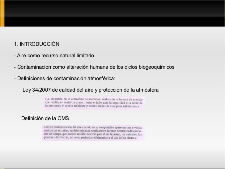 1. INTRODUCCIÓN - Aire como recurso natural limitado - Contaminación como alteración humana de los ciclos biogeoquímicos -...