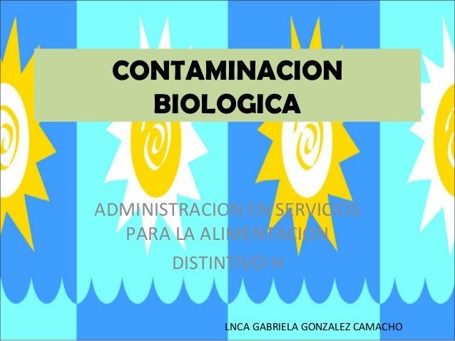 CONTAMINACIONBIOLOGICAADMINISTRACION EN SERVICIOSPARA LA ALIMENTACIONDISTINTIVO HLNCA GABRIELA GONZALEZ CAMACHO
