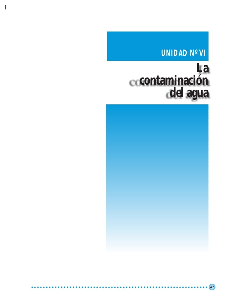 UNIDAD Nº VI            Lacontaminación      del agua                   47
