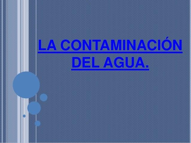 Contaminacion del agua y medidas preventivas
