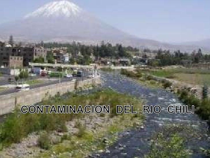 CONTAMINACION  DEL  RIO  CHILI<br />