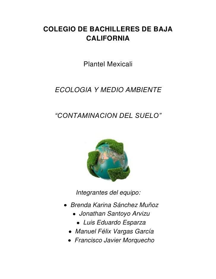 """COLEGIO DE BACHILLERES DE BAJA          CALIFORNIA          Plantel Mexicali  ECOLOGIA Y MEDIO AMBIENTE  """"CONTAMINACION DE..."""