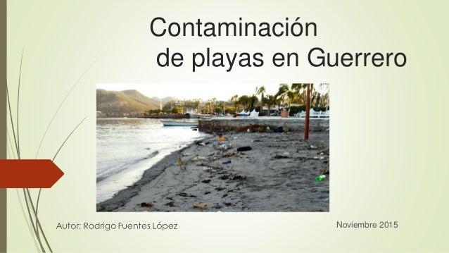 Contaminación de playas en Guerrero Noviembre 2015