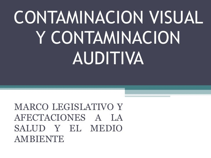 Contaminación visual y auditiva