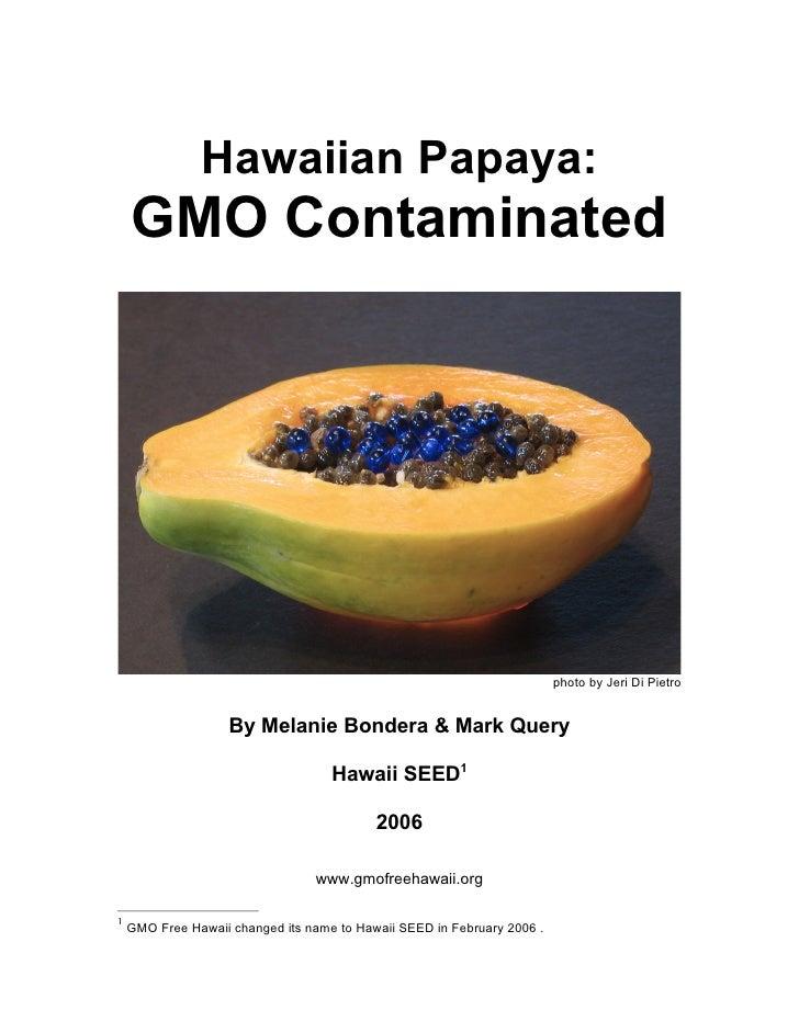 Hawaiian Papaya:    GMO Contaminated                                                                         photo by Jeri...