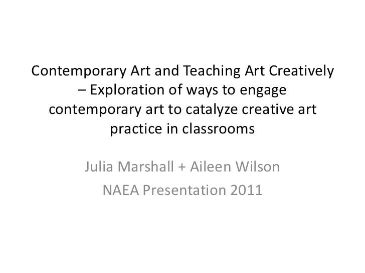 Contemporary Art and Teaching Art Creatively – Exploration of ways to engage contemporary art to catalyze creative art pra...