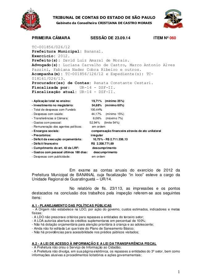 TRIBUNAL DE CONTAS DO ESTADO DE SÃO PAULO Gabinete da Conselheira CRISTIANA DE CASTRO MORAES 1 PRIMEIRA CÂMARA SESSÃO DE 2...