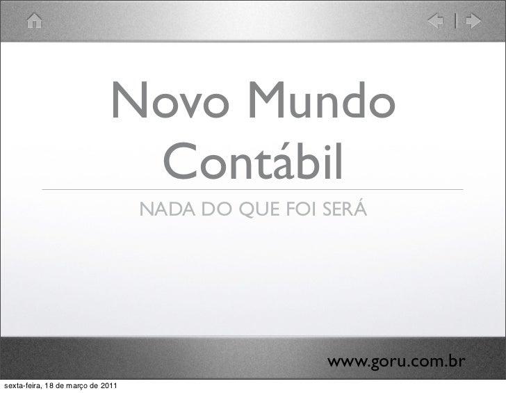 Novo Mundo                              Contábil                                   NADA DO QUE FOI SERÁ                   ...