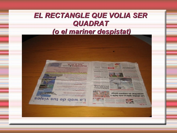 EL RECTANGLE QUE VOLIA SER QUADRAT  ( o el mariner despistat)