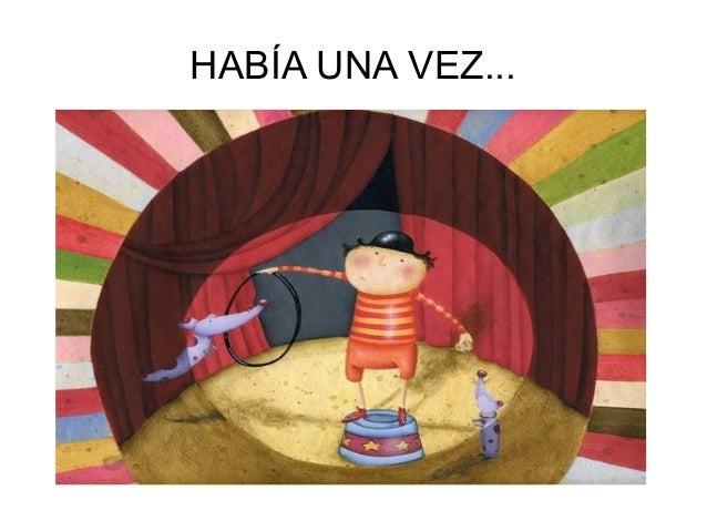HABÍA UNA VEZ...