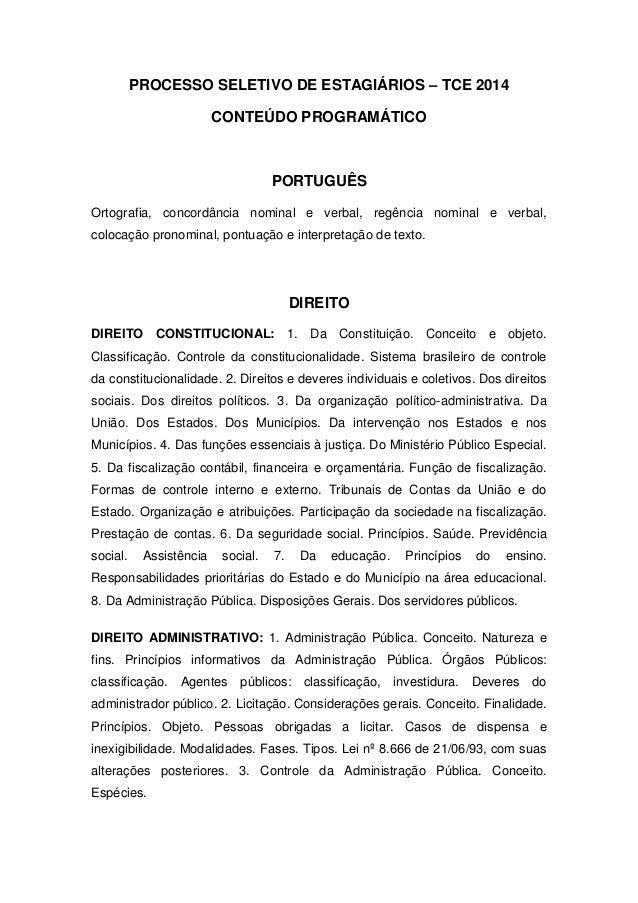 PROCESSO SELETIVO DE ESTAGIÁRIOS – TCE 2014 CONTEÚDO PROGRAMÁTICO PORTUGUÊS Ortografia, concordância nominal e verbal, reg...
