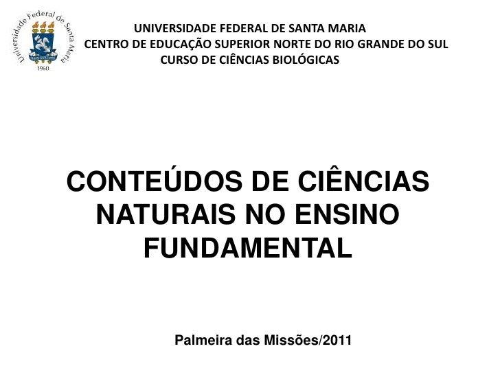 UNIVERSIDADE FEDERAL DE SANTA MARIA           CENTRO DE EDUCAÇÃO SUPERIOR NORTE DO RIO GRANDE DO SULCURSO DE CIÊNCIAS BIOL...