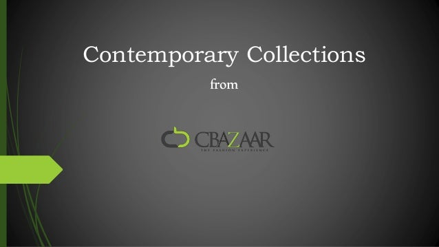 Contemporary Collections         from