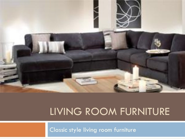 LIVING ROOM FURNITURE Classic style living room furniture