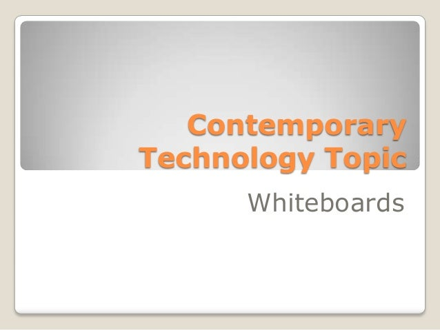 Contemporary technologytopic