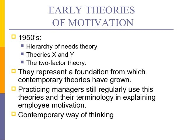 contemporary theories of motivation Free essay: motivation is the willingness to exert high levels of effort to organizational goals, conditioned by the effort's ability to satisfy some.