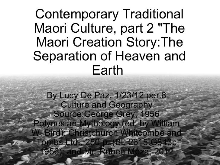 "Contemporary Traditional Maori Culture, part 2 ""The Maori Creation Story:The Separation of Heaven and Earth  By Lucy ..."