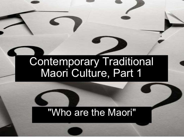 """Contemporary Traditional Maori Culture, Part 1 """"Who are the Maori"""""""