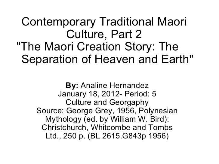 "Contemporary Traditional Maori Culture, Part 2 ""The Maori Creation Story: The       Separation of Heaven and Earth&qu..."