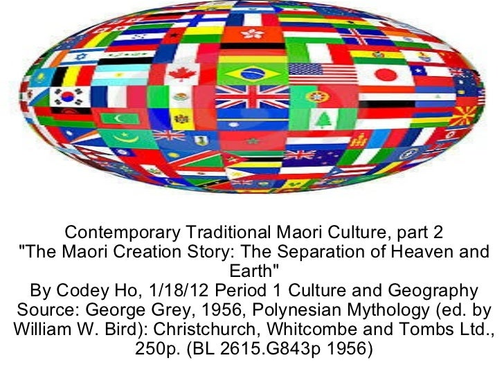 """Contemporary Traditional Maori Culture, part 2 """"The Maori Creation Story: The Separation of Heaven and Earth"""" By..."""