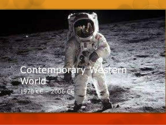 Contemporary WesternWorld1970 CE – 2006 CE
